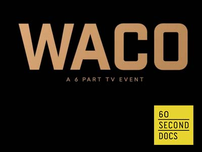 60 Second Docs: WACO